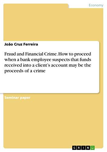 Fraud and Financial Crime. How to proceed: Cruz Ferreira, João