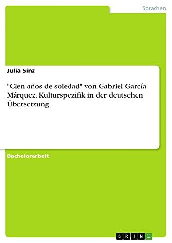 """Cien años de soledad"""" von Gabriel GarcÃa: Sinz, Julia"""
