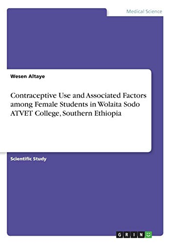 Contraceptive Use and Associated Factors among Female: Altaye, Wesen