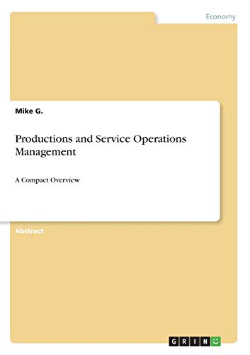 Productions and Service Operations Management (Paperback): Mike G