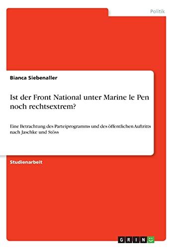 Ist der Front National unter Marine le: Bianca Siebenaller