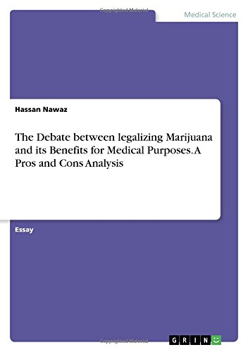 The Debate between legalizing Marijuana and its: Nawaz, Hassan
