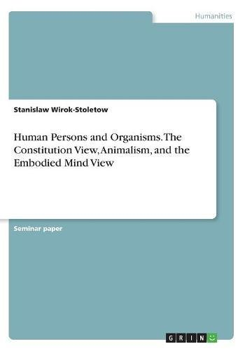 Human Persons and Organisms. the Constitution View,: Stanislaw Wirok-Stoletow