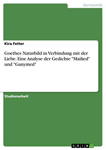 Goethes Naturbild in Verbindung mit der Liebe.: Fetter, Kira