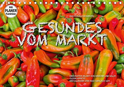 9783669094795 - Ingo Gerlach GDT: Emotionale Momente: Gesundes vom Markt (Tischkalender 2018 DIN A5 quer): Attraktive Bilder von Gemüse und Salat. (Geburtstagskalender, 14 Seiten ) - Buch