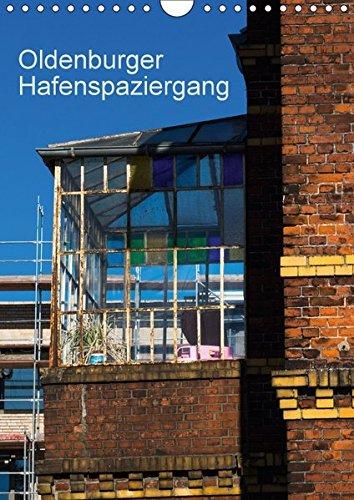 Oldenburger Hafenspaziergang (Wandkalender 2018 DIN A4 hoch): Erwin Renken