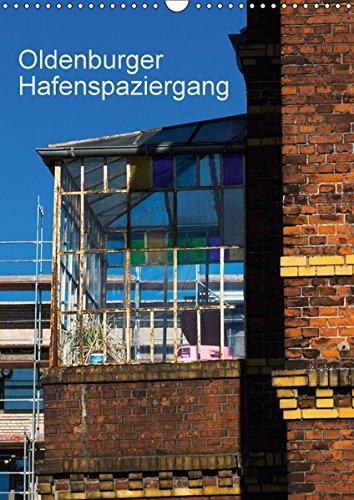 Oldenburger Hafenspaziergang (Wandkalender 2018 DIN A3 hoch): Erwin Renken