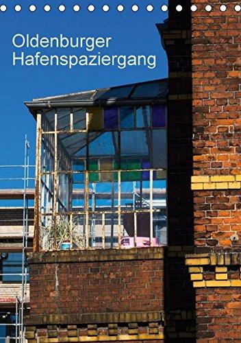 Oldenburger Hafenspaziergang (Tischkalender 2018 DIN A5 hoch): Erwin Renken
