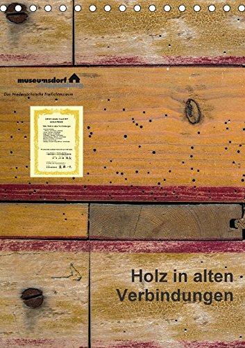 Holz in alten Verbindungen (Tischkalender 2018 DIN: Erwin Renken