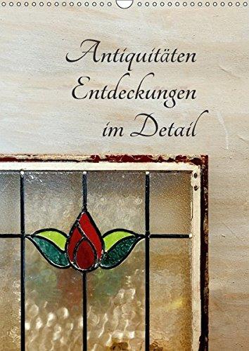 Antiquitäten - Entdeckungen im Detail (Wandkalender 2018: Erwin Renken