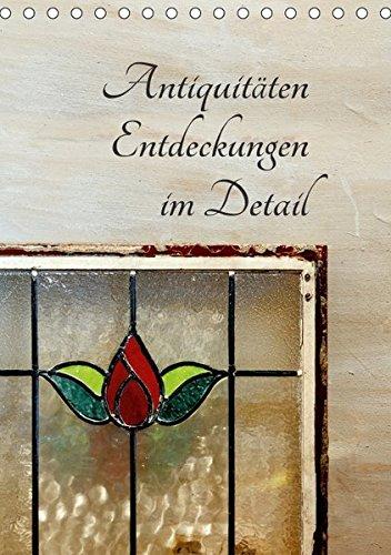 Antiquitäten - Entdeckungen im Detail (Tischkalender 2018: Erwin Renken