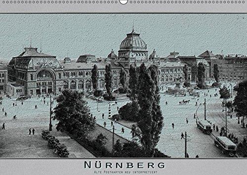 Nürnberg, alte Postkarten neu interpretiert (Wandkalender 2019: Erwin Renken