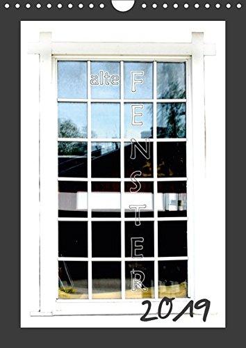 alte Fenster (Wandkalender 2019 DIN A4 hoch): K. A. Tinadefortunata