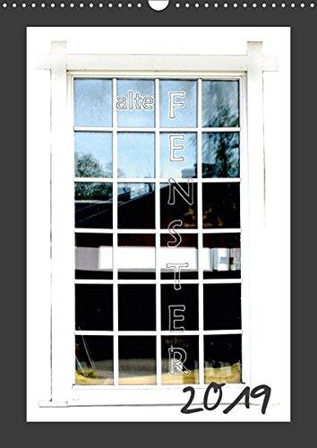 alte Fenster (Wandkalender 2019 DIN A3 hoch): K. A. Tinadefortunata