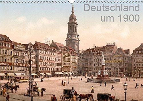 Deutschland um 1900 (Wandkalender 2019 DIN A3 quer) : Die schönsten Städte Deutschlands um 1900 in Farbe (Monatskalender, 14 Seiten ) - K. A. Akg-Images