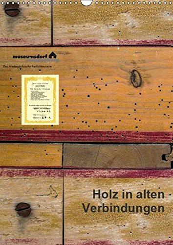 Holz in alten Verbindungen (Wandkalender 2019 DIN: Erwin Renken