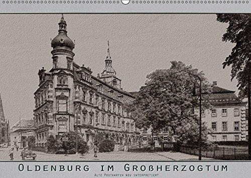 Oldenburg im Großherzogtum, alte Postkarten neu interpretiert.: Erwin Renken