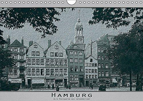 Hamburg, alte Aufnahmen neu interpretiert. (Wandkalender 2019: Erwin Renken