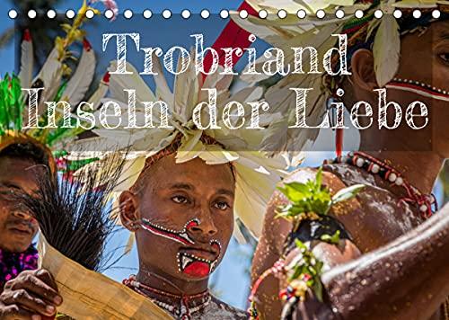 Trobriand Inseln der Liebe (Tischkalender 2022 DIN A5 quer) : Fest der glücklichsten Südseebewohner (Monatskalender, 14 Seiten ) - Georg Berg