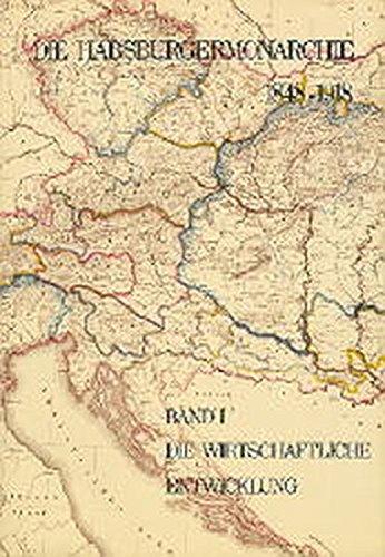 9783700100300: Die Habsburgermonarchie 1848-1918 Band I: Die wirtschaftliche Entwicklung