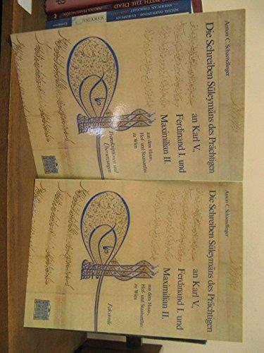 Die Schreiben Süleymans des Prächtigen an Karl: Faksimile. Schaendlinger, Anton