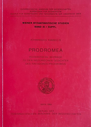 9783700106296: Prodromea: Textkritische Beiträge zu den historischen Gedichten des Theodoros Prodromos (Wiener byzantinistische Studien)
