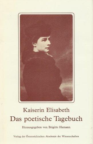 9783700106593: Kaiserin Elisabeth, Das poetische Tagebuch (Fontes rerum Austriacarum) (German Edition)
