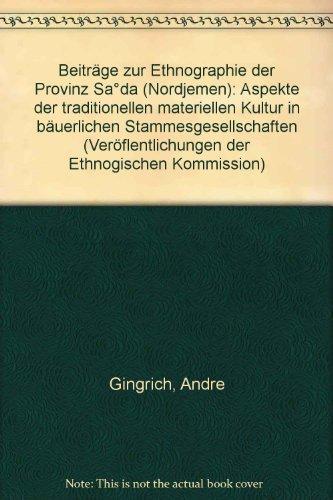 Beiträge zur Ethnographie der Provinz Sa'da (Nordjemen);: Gingrich, Andre and
