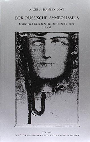 Der russische Symbolismus: System und Entfaltung der poetischen Motive (Veroffentlichungen der ...