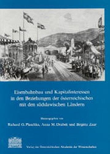 9783700119838: Eisenbahnbau und Kapitalinteressen in den Beziehungen der österreichischen mit den südslawischen Ländern (Veröffentlichungen der Kommission für die Geschichte Österreichs) (German Edition)