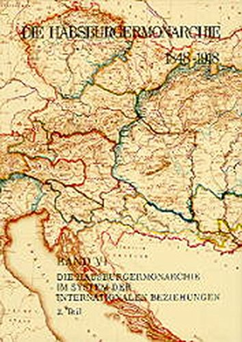 Die Habsburgermonarchie 1848-1918 Band VI/2: Die Habsburgermonarchie im System der ...