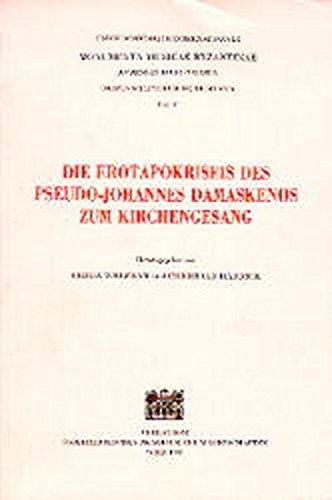 9783700125204: Die Eratopokriseis Des Pseudo-johannes Damaskenos Zum Kirchengesang (Monumenta Musicae Byzantinae, Corpus Scriptorum Re Musica)