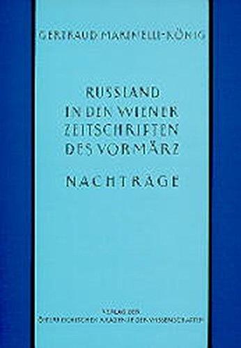 Russland in den Wiener Zeitschriften und Almanachen des Vormärz (1805-1848) : ein Beitrag zur ...