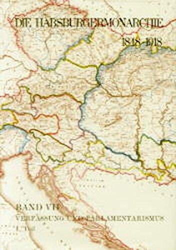Die Habsburgermonarchie 1848-1918 Band VII/1: Verfassung und Parlamentarismus: Peter ...