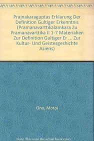 Prajnakaraguptas Erklarung der Definition gueltiger Erkenntnis (Pramanavarttikalamkara: Ono, Motoi