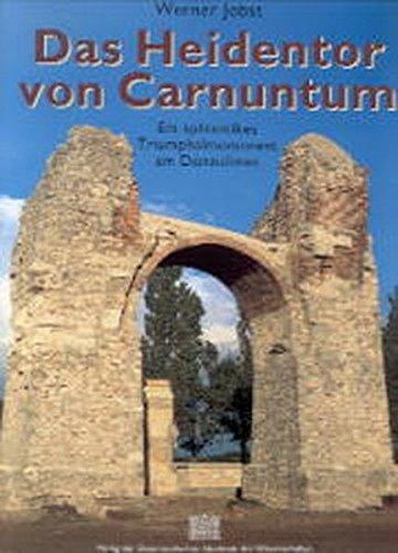 9783700129738: Das Heidentor Von Carnuntum: Ein Spatantikes Triumphalmonument Am Donaulimes