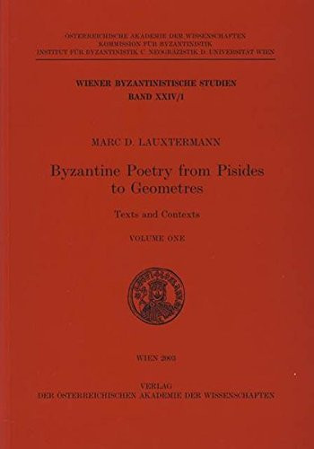 Byzantine Poetry from Pisides to Geometres: Marc D Lauxermann