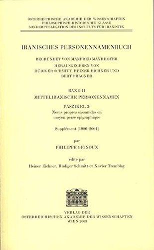 Iranisches Personennamenbuch III: Noms propres sassanides en: Mayrhofer, Manfred; Schmitt,