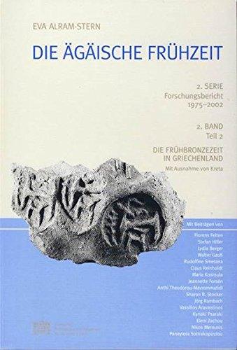 9783700132684: Agaische Fruhzeit 2 Serie: 2 Band, Teil 1 Und 2: Die Fruhbronzeit in Griechenland (Veroffentlichungen Der Mykenischen Kommission)