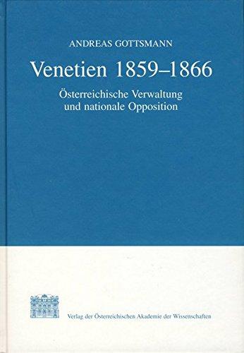 Venetien 1859 - 1866: Österreichische Verwaltung und nationale Opposition - Band 8: Andreas...