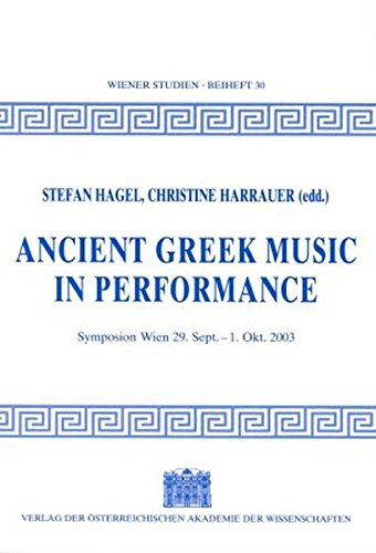 9783700134756: Ancient Greek Music in Perfomance: Symposion Wien 29. Sept. - 1. Okt. 2003 (Wiener Studien Beihefte)