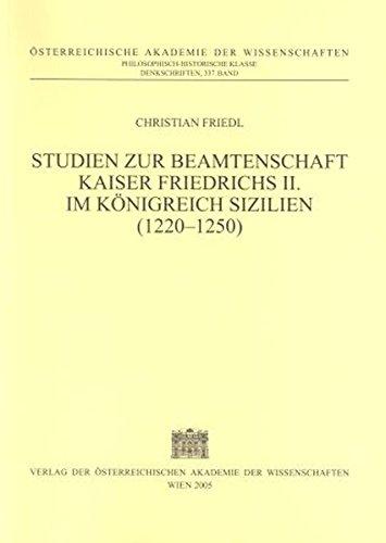 Studien zur Beamtenschaft Kaiser Friedrichs II. im Königreich Sizilien (1220-1250)