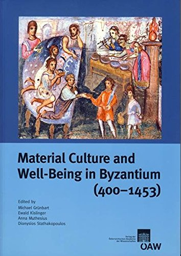 9783700136026: Material Culture and Well-Being in Byzantium (400-1453): Proceedings of the International Conference (Cambridge, 8-10 September 2001) (Veroeffentlichungen zur Byzanzforschung)