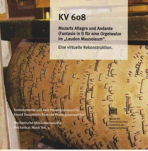 9783700136422: Kv 608 Mozarts Allegro Und Andante, Fantasie in F, Fur Eine Orgelwalze Im Laudon Mausoleum: Eine Virtuelle Rekonstruktion (Mechanische Musikinstrumente)