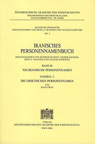 Die Ossetischen Personennamen (=Iranisches Personennamenbuch Band III: Fritz, Sonja