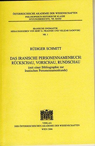 Das iranische Personennamenbuch : Rückschau, Vorschau, Rundschau (mit einer Bibliographie zur ...