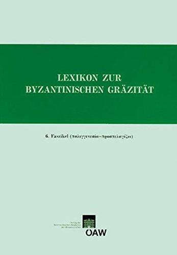 9783700137207: Lexikon zur byzantinischen Gräzität: besonders des 9.-12. Jahrhunderts, Faszikel 6 (German Edition)