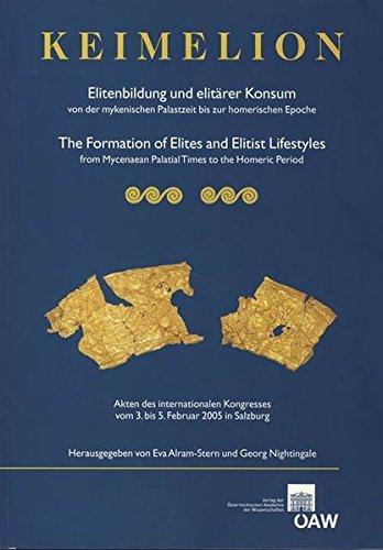 Keimelion: Elitenbildung und elitarer Konsum von der mykenischen Palastzeit bis zur homerischen ...