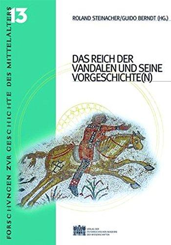 9783700138228: Das Reich der Vandalen und Seine (Vor-)Geschichten (Forschungen Zur Geschichte Des Mittelalters)