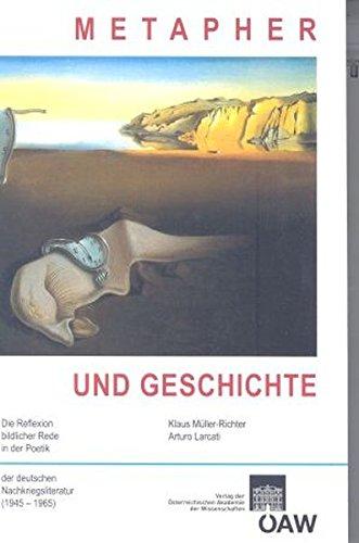 Metapher Und Geschichte: Die Reflexion Bildlicher Rede in Der Poetik Der Deutschen ...